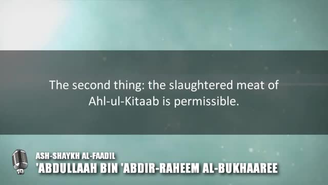 Regarding the meat of Ahl-ul-Kitaab in the West – Shaykh Abdullaah al-Bukhaaree