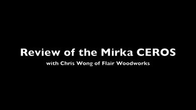 Review of the Mirka CEROS