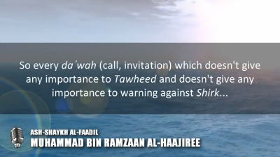The importance of the Tawheed and the Sunnah – Sh. Muhammad bin Ramzaan al-Haajiree & Sh. Muhammad bin Haadee al-Madkhalee
