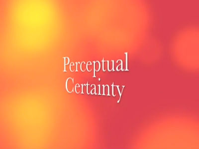 Sensory Awareness and Perceptual Certainty