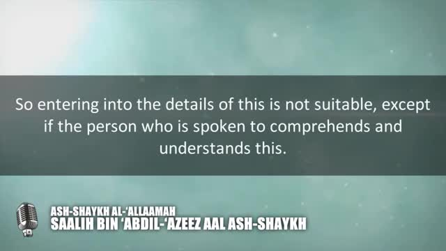 Speak to the people with what they know (understand) – Shaykh Saalih aal Ash-Shaykh