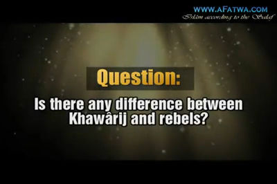 The difference between Khawaarij and rebels-Shaykh al-Fawzaan