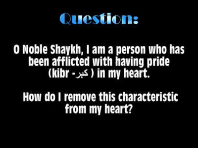 Shaikh Al-Ghudayaan- How to Remove Pride (kibr) from one's Heart