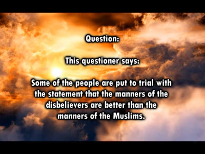 An Evil Statement The Disbelievers have better Manners than the Muslims – Shaykh Abdur-Razzaaq