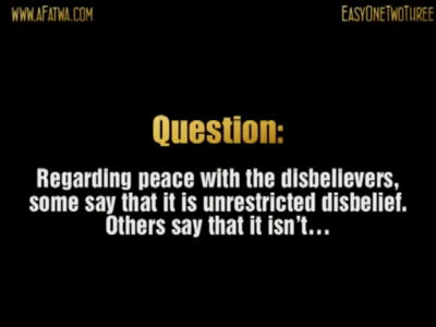 Claim : Peace treaties with Kuffar is Kufr –  Shaykh ibn Uthaymin