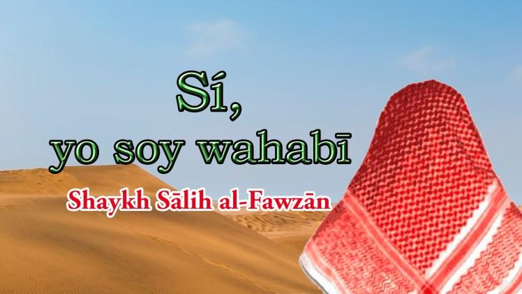 Sí, yo soy wahabī