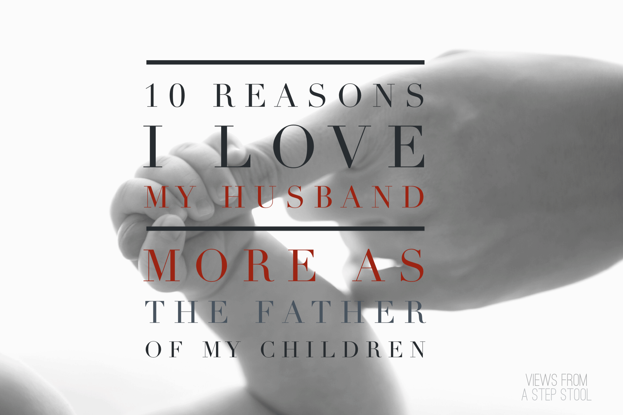 There are so many reasons yo love your spouse differently after having children with them, here are some of mine.