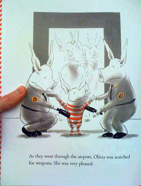 "This is a page from a children's book called 'Olivia Goes to Vennice'. Why is Olivia ""very pleased"" about being searched by these two pigs? Looks like an attempt at normalizing TSA searches to young children."