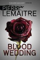 Review: Blood Wedding by Pierre LaMaitre