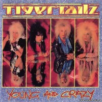 Tigertailz Young and Crazy album cover