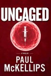 This is the book art for Paul McKellips' book, Uncaged.