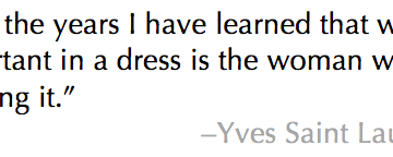 Yves Saint Laurent Dress Quote