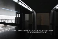 Vittorio Santoro's Sculptural Situations - film by Marco Blessano - 14'10''