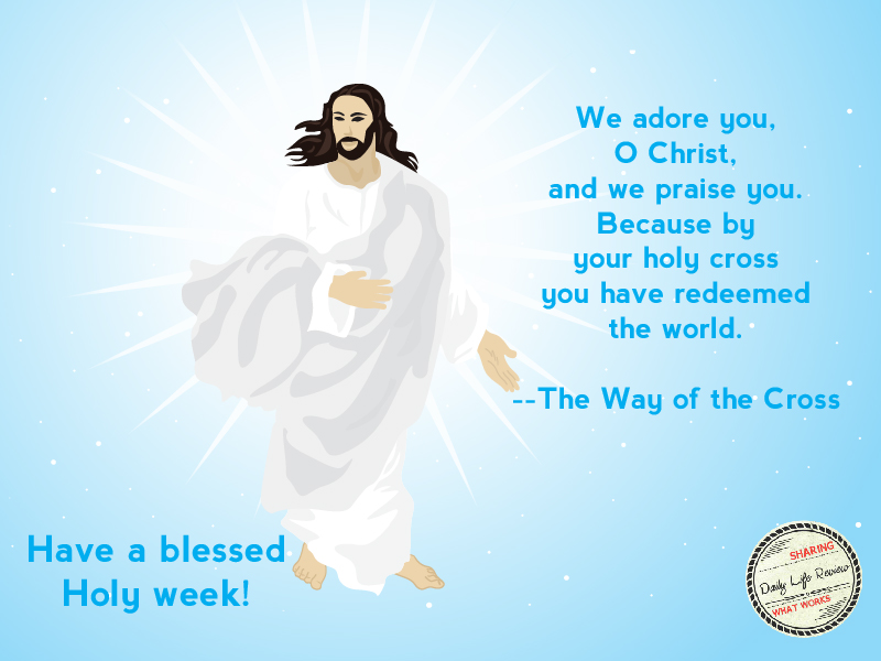 Have A Blessed Holy Week