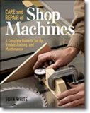 CARE AND REPAIR OF SHOP MACHINES BY JOHN WHITE