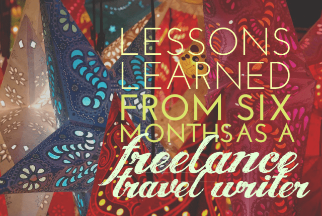 Lessons learnt from a freelance travel writer