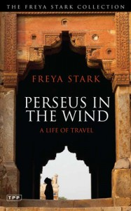Freya Stark: Perseus in the Wind