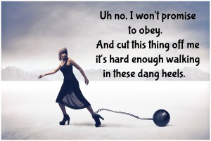 woman with ball and chain will not say obey in wedding vows