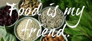 food-is-my-friend