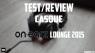 On-earz Lounge 2015 - Un bon casque à 25€ ? Test rapide