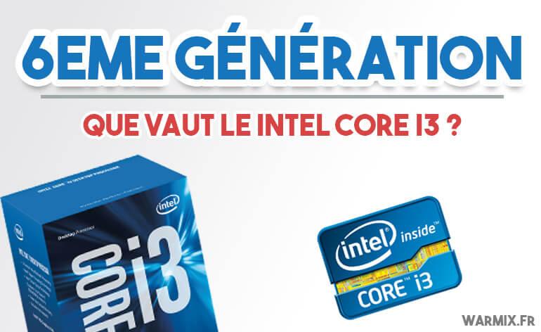 Que vaut le intel core i3 6ème génération