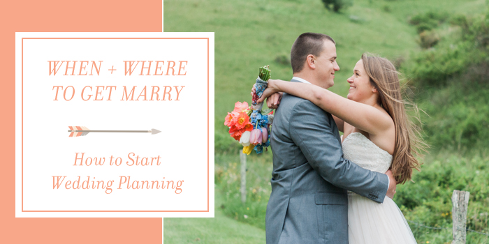 How to Decide When & Where to Get Married