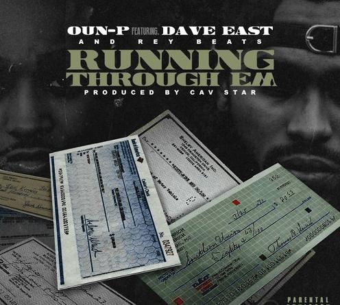 New Music: @Ounp1523 ft. @DaveEast – Running Through Em