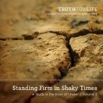 Truth for Life - Standing Firm in Shaky Times