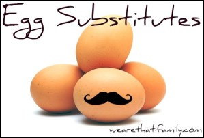 WFMW: Egg Substitutes