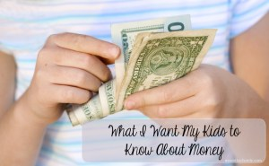 What I Want My Kids to Know About Money
