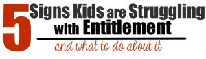 5 signs kids are struggling with entitlement