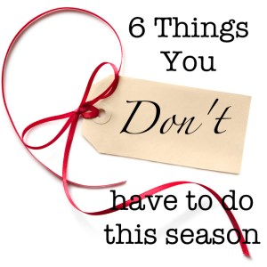 WFMW: 6 Things You Don't Have to Do This Season