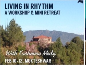 Living In Rhythm - A Workshop & Mini Retreat by Kashmira Mody @ Unhotel's Mountain Retreat, near Mukteshwar | Mukteshwar | Uttarakhand | India