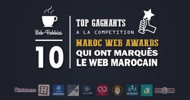 Morocco Web Awards : TOP 10 des gagnant de l'histoire