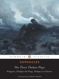 Sophocles: The Three Theban Plays, Fagles (tr.), Penguin, 1984