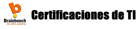certificaciones ti Certificaciones de TI y Brainbench en Latinoamérica