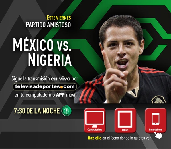 mexico nigeria en vivo amistoso 2013 Ver México vs Nigeria en vivo por Televisa Deportes