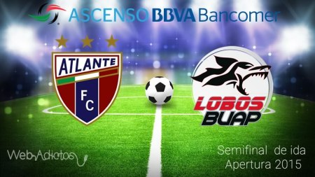 Atlante vs Lobos BUAP, Semifinal del Ascenso MX ¡En vivo por internet! | Apertura 2015