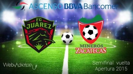 Juárez vs Mineros, Semifinal de AscensoMX A2015 ¡En vivo por internet!