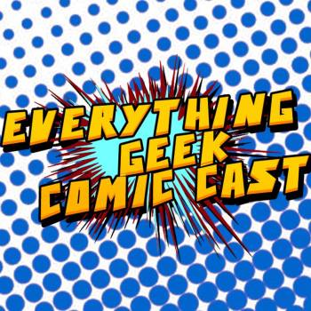 Everything Geek Comic Cast Profile Pic