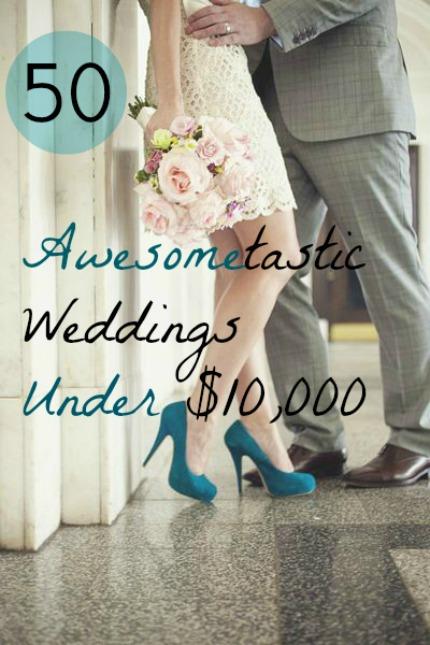 50 Awesometastic Weddings Under $10,000 via Intimate Weddings