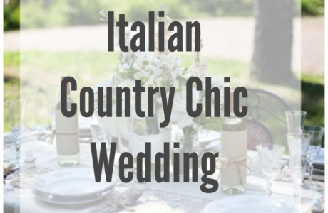Wedding Inspiration:  Italian Country Chic Wedding
