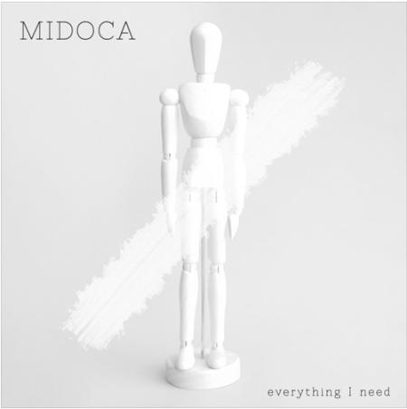 Midoca - Everything I Need EP