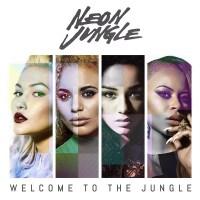 NEON JUNGLE – WELCOME TO THE JUNGLE [DELUXE] (FULL ALBUM DOWNLOAD)