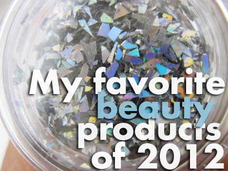 2012BeautyPicksStef My 12 Favorite Beauty Products of 2012