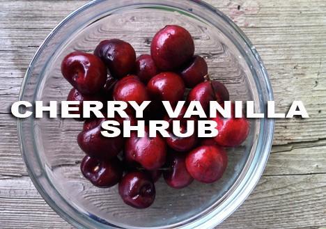 cherry vanilla shrub