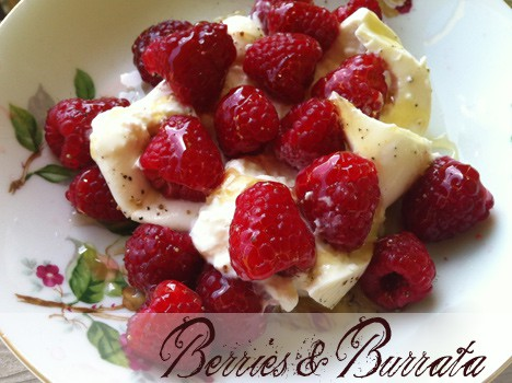 Berries and Burrata recipe
