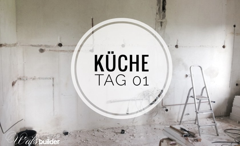 Küche Tag 01
