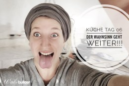 Küche Tag 06