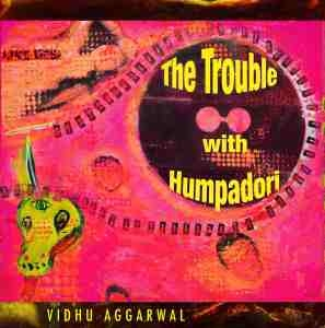 Vidhu Aggarwal The Trouble with Humpadori